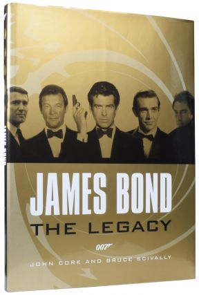 James Bond The Legacy. John CORK, Bruce SCIVALLY