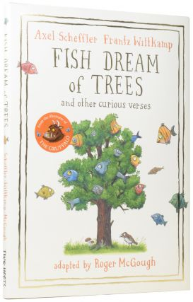 Fish Dream of Trees, and Other Curious Verses. Frantz WITTKAMP, Born 1943, Axel SCHEFFLER, Roger...