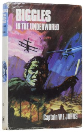 Biggles in the Underworld. Captain W. E. JOHNS