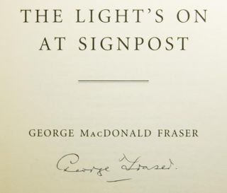 The Light's on At Signpost. Memoirs of the Movies, Among Other Matters. George MacDonald FRASER