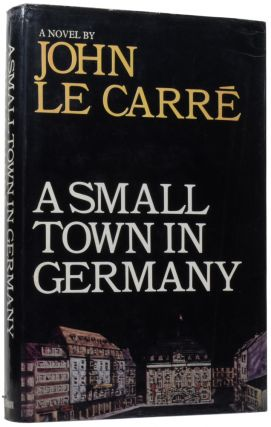 A Small Town In Germany. John LE CARRÉ, born 1931, David John Moore CORNWELL, pseudonym