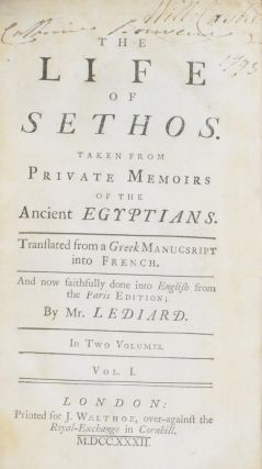 The Life of Sethos. Taken from Private Memoirs of the Ancient Egyptians. Translated from a Greek Manuscript into French. And now faithfully done into English from the Paris Edition.