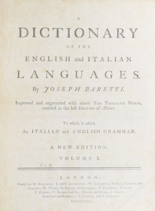 A Dictionary of the English and Italian Languages. Improved and augmented with above Ten Thousand Words, omitted in the last Edition of Altieri. To which is added, and Italian and English Grammar.